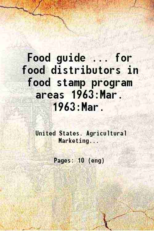 Food guide ... for food distributors in food stamp program areas 1963:Mar. 1963:Mar.