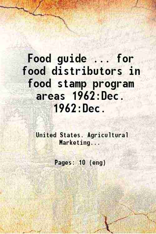 Food guide ... for food distributors in food stamp program areas 1962:Dec. 1962:Dec.
