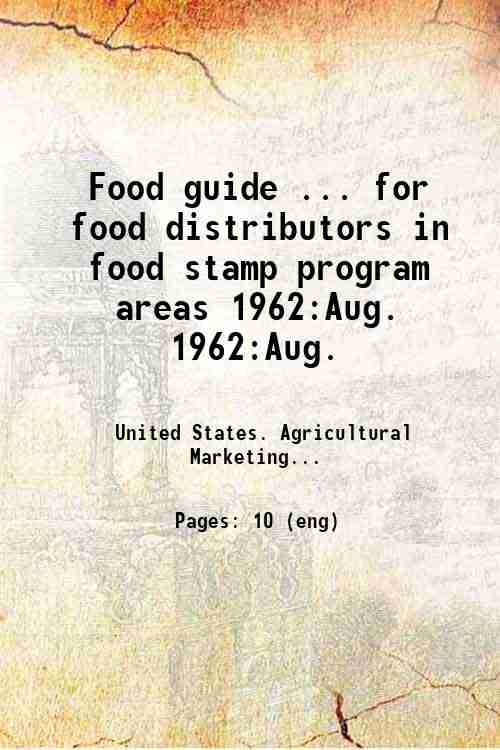 Food guide ... for food distributors in food stamp program areas 1962:Aug. 1962:Aug.