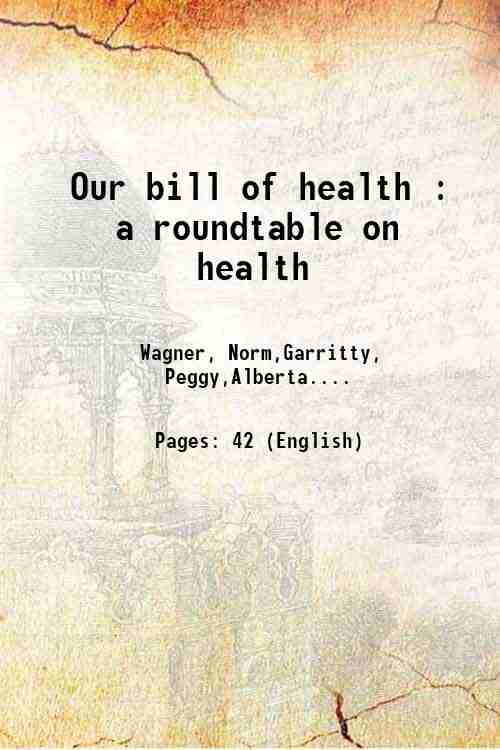 Our bill of health : a roundtable on health