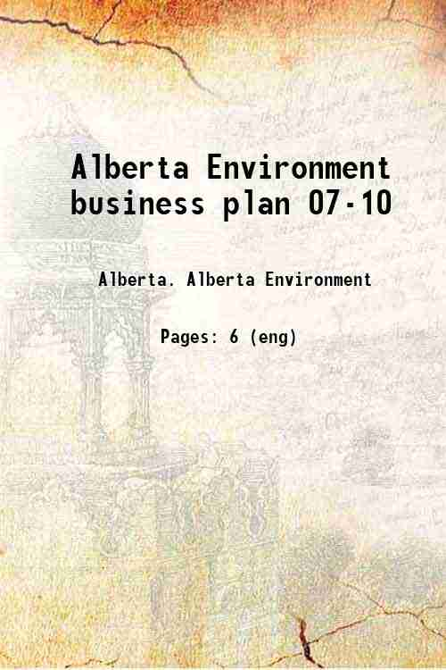 Alberta Environment business plan 07-10