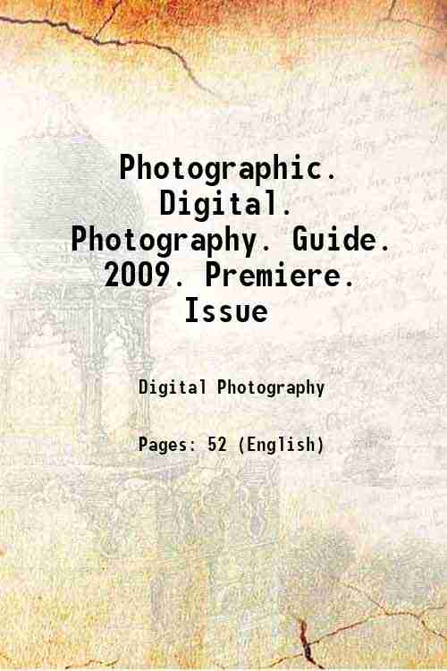 Photographic. Digital. Photography. Guide. 2009. Premiere. Issue