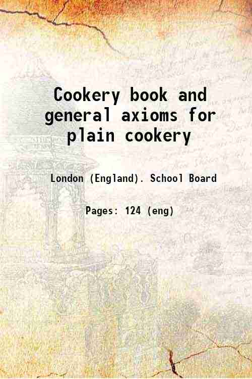 Cookery book and general axioms for plain cookery