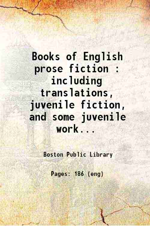 Books of English prose fiction : including translations, juvenile fiction, and some juvenile work...