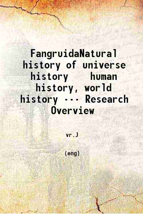 Fangruida/Natural history of universe history // // // human history, world history --- Research ...