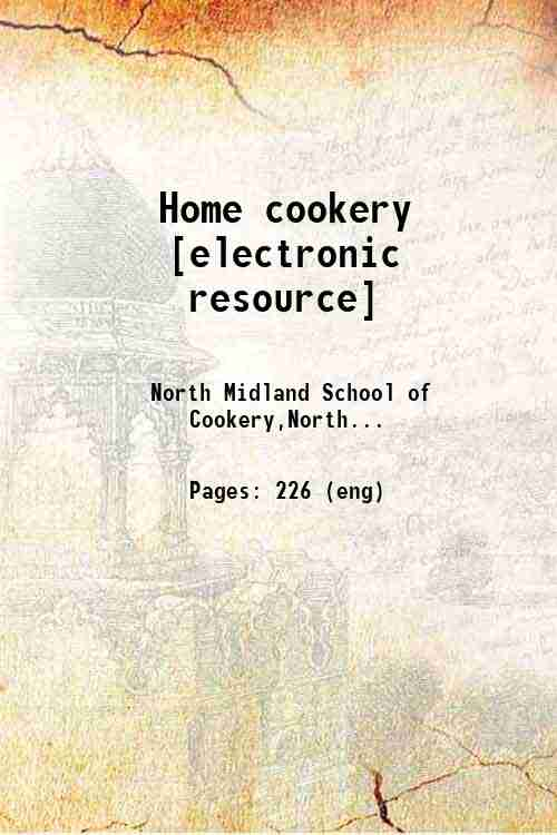 Home cookery [electronic resource]