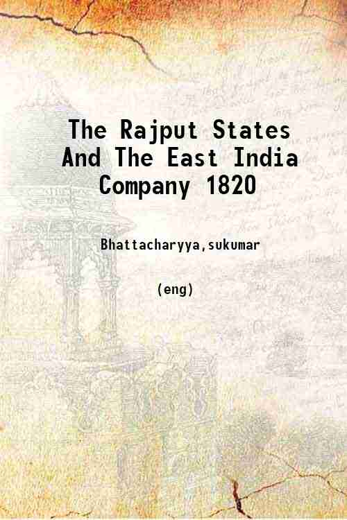 The Rajput States And The East India Company 1820