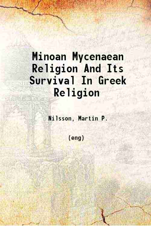 Minoan Mycenaean Religion And Its Survival In Greek Religion