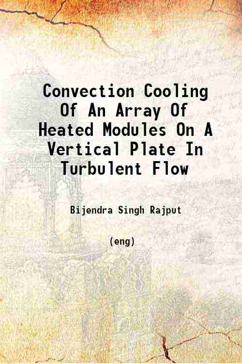 Convection Cooling Of An Array Of Heated Modules On A Vertical Plate In Turbulent Flow