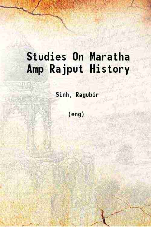 Studies On Maratha Amp Rajput History