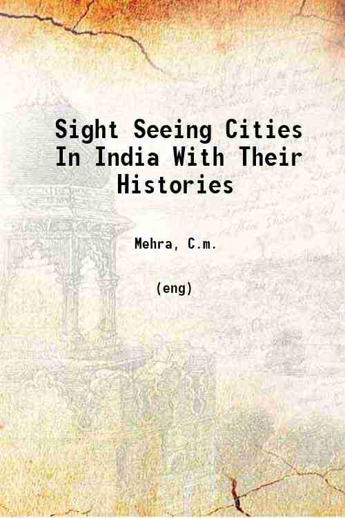 Sight Seeing Cities In India With Their Histories