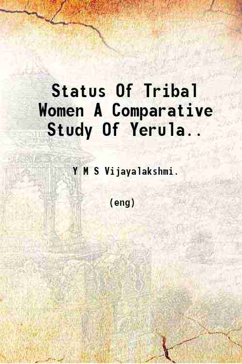 Status Of Tribal Women A Comparative Study Of Yerula..
