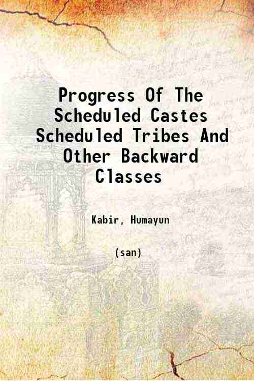 Progress Of The Scheduled Castes Scheduled Tribes And Other Backward Classes