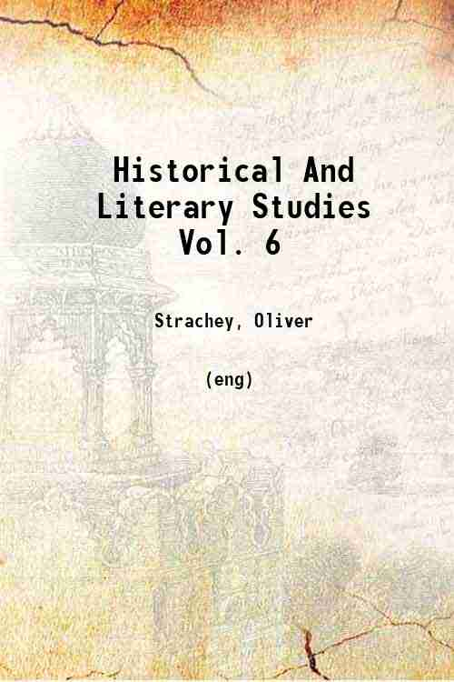 Historical And Literary Studies Vol. 6