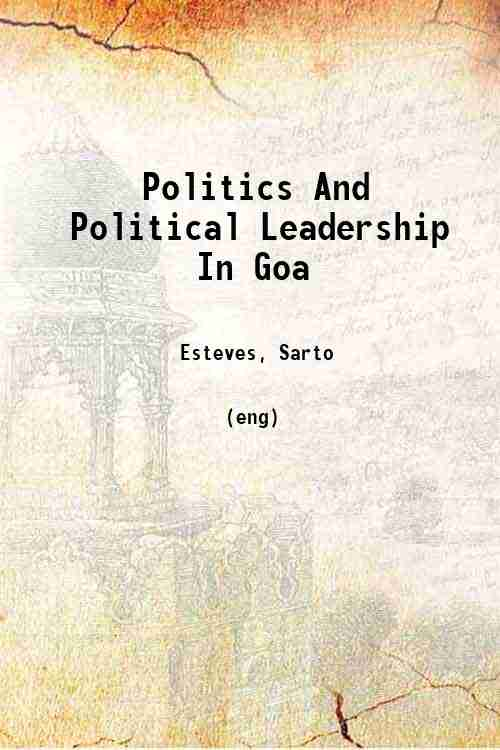 Politics And Political Leadership In Goa