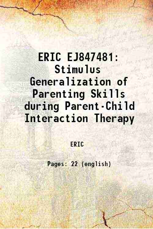 ERIC EJ847481: Stimulus Generalization of Parenting Skills during Parent-Child Interaction Therapy