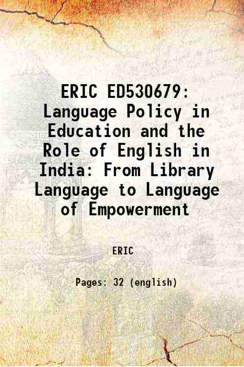 ERIC ED530679: Language Policy in Education and the Role of English in India: From Library Langua...