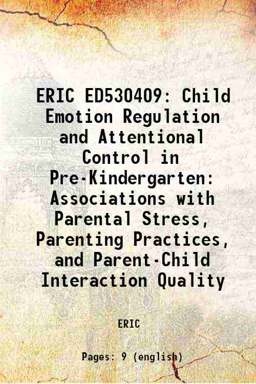 ERIC ED530409: Child Emotion Regulation and Attentional Control in Pre-Kindergarten: Associations...