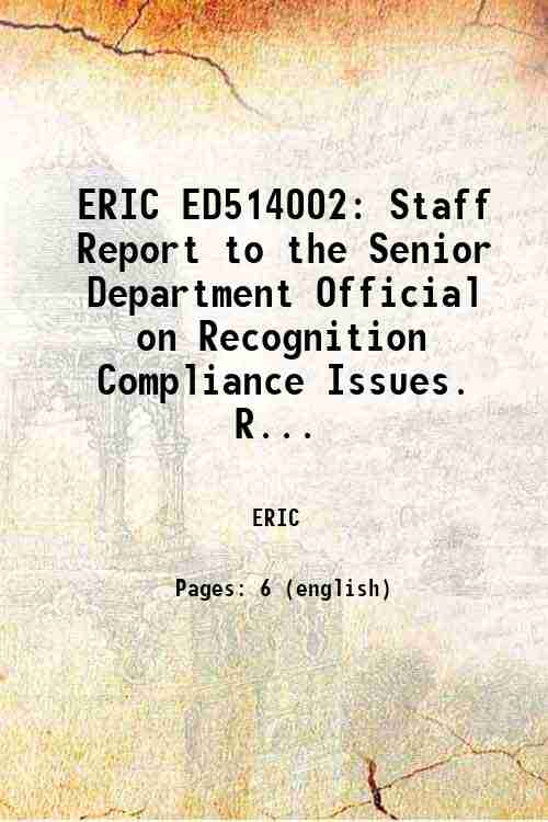 ERIC ED514002: Staff Report to the Senior Department Official on Recognition Compliance Issues. R...