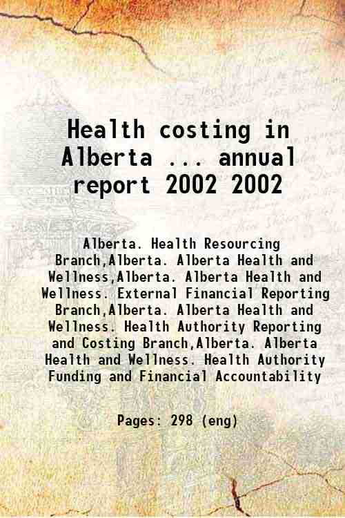 Health costing in Alberta ... annual report 2002 2002