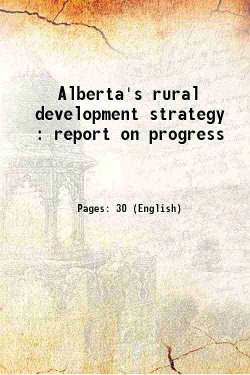 Alberta's rural development strategy : report on progress