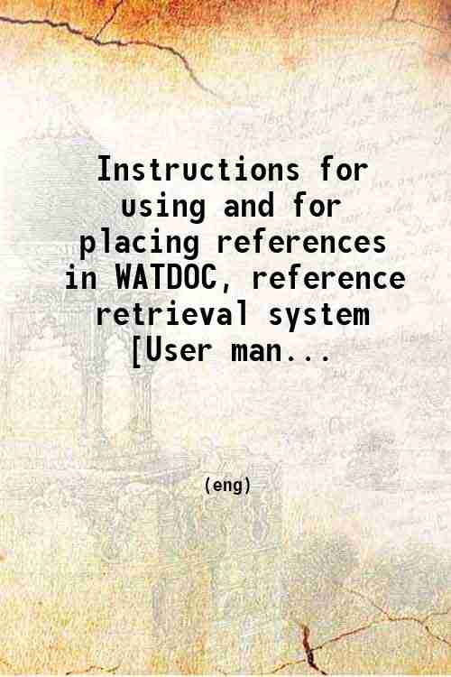 Instructions for using and for placing references in WATDOC, reference retrieval system [User man...