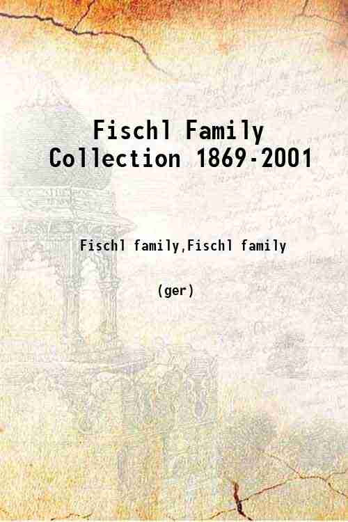 Fischl Family Collection 1869-2001