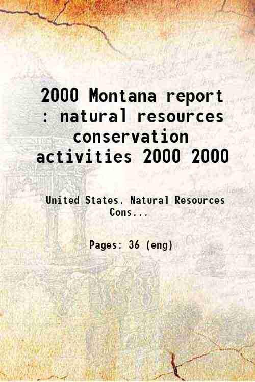 2000 Montana report : natural resources conservation activities 2000 2000