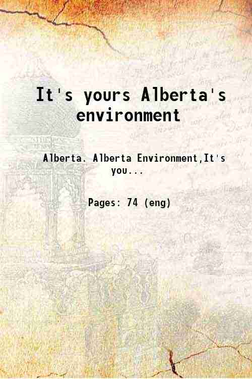 It's yours Alberta's environment