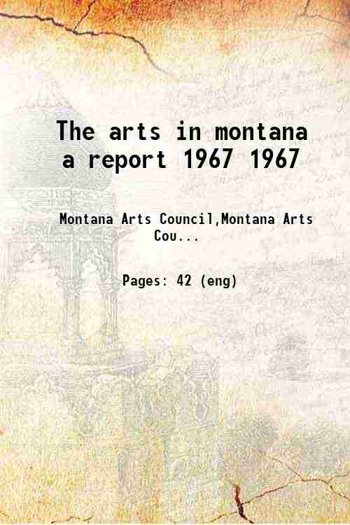 The arts in montana a report 1967 1967