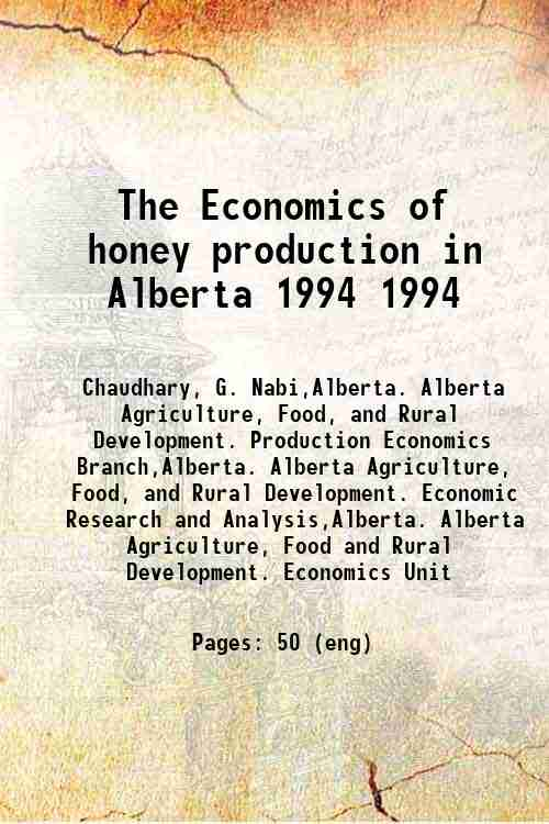 The Economics of honey production in Alberta 1994 1994
