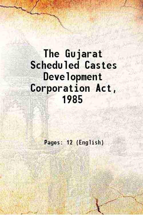 The Gujarat Scheduled Castes Development Corporation Act, 1985