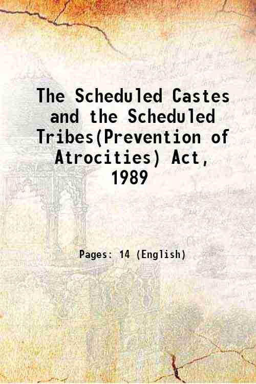 The Scheduled Castes and the Scheduled Tribes(Prevention of Atrocities) Act, 1989