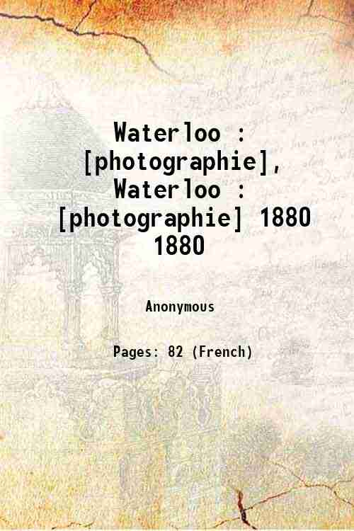 Waterloo : [photographie], Waterloo : [photographie] 1880 1880
