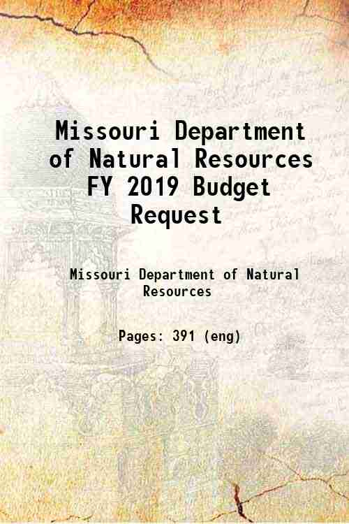 Missouri Department of Natural Resources FY 2019 Budget Request