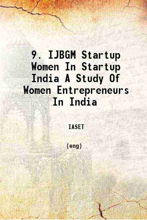 9. IJBGM Startup Women In Startup India A Study Of Women Entrepreneurs In India