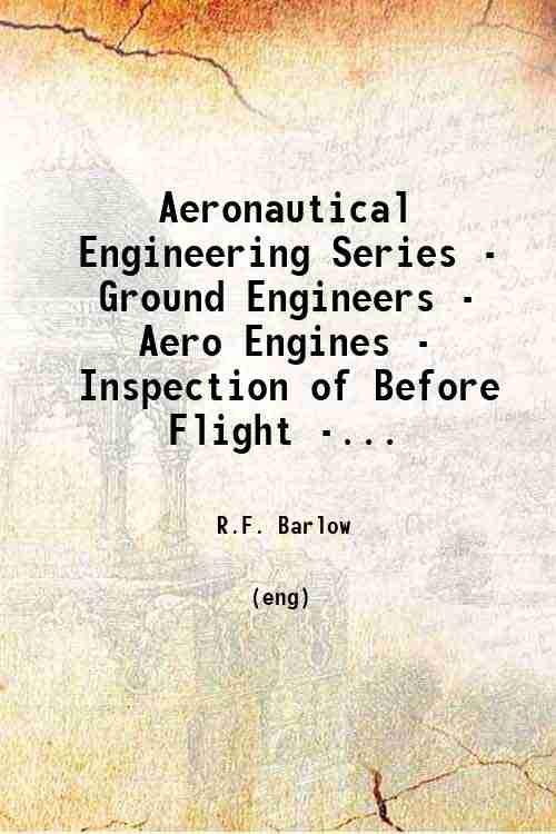 Aeronautical Engineering Series - Ground Engineers - Aero Engines - Inspection of Before Flight -...