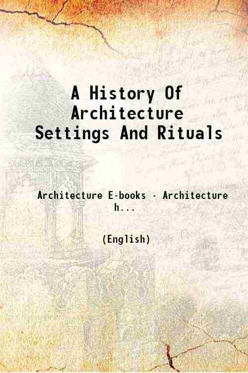 A History Of Architecture Settings And Rituals