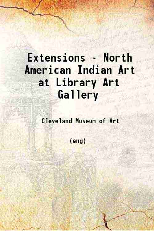 Extensions - North American Indian Art at Library Art Gallery