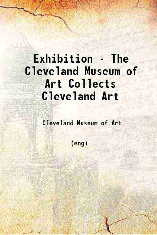 Exhibition - The Cleveland Museum of Art Collects Cleveland Art