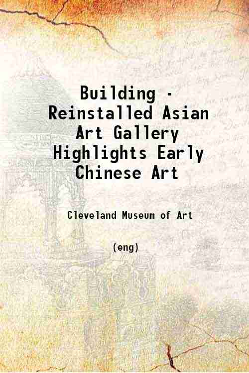 Building - Reinstalled Asian Art Gallery Highlights Early Chinese Art