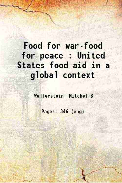 Food for war-food for peace : United States food aid in a global context