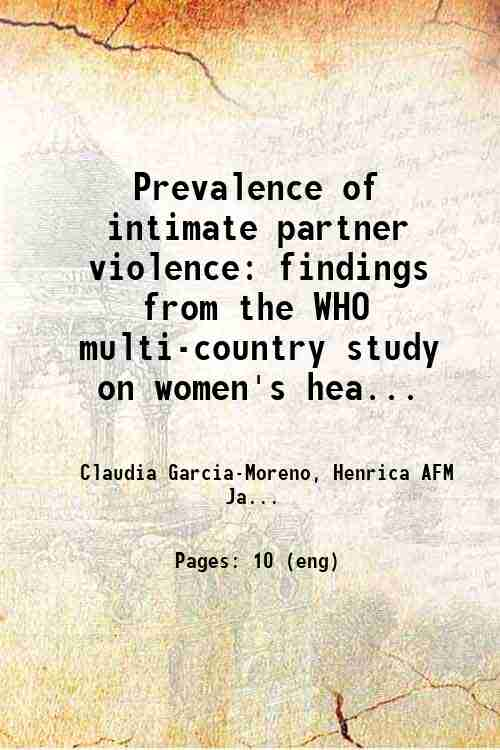 Prevalence of intimate partner violence: findings from the WHO multi-country study on women's hea...