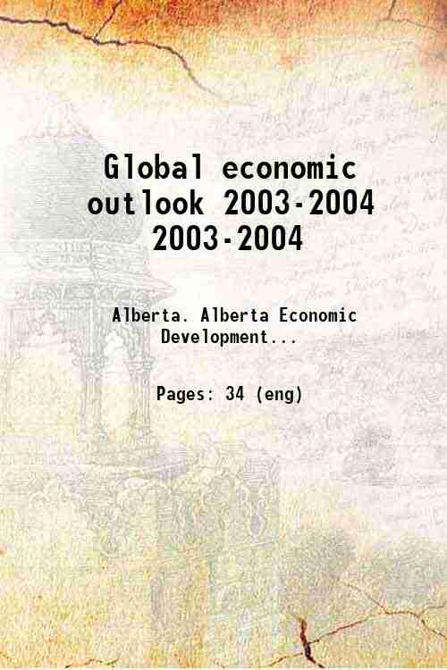Global economic outlook 2003-2004 2003-2004