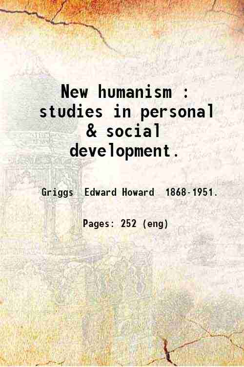 New humanism : studies in personal & social development.