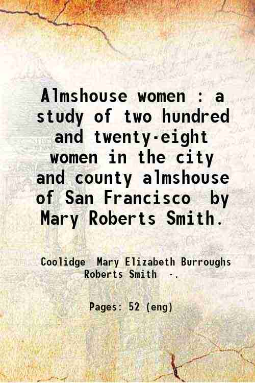 Almshouse women : a study of two hundred and twenty-eight women in the city and county almshouse ...