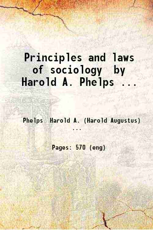 Principles and laws of sociology  by Harold A. Phelps ...