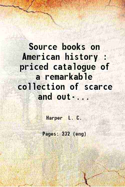 Source books on American history : priced catalogue of a remarkable collection of scarce and out-...