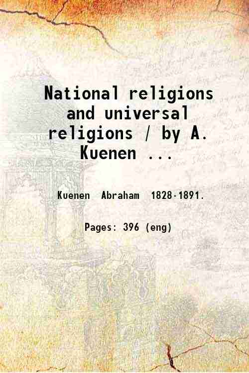 National religions and universal religions / by A. Kuenen ...