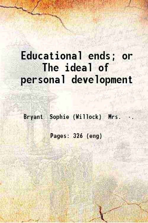 Educational ends; or  The ideal of personal development